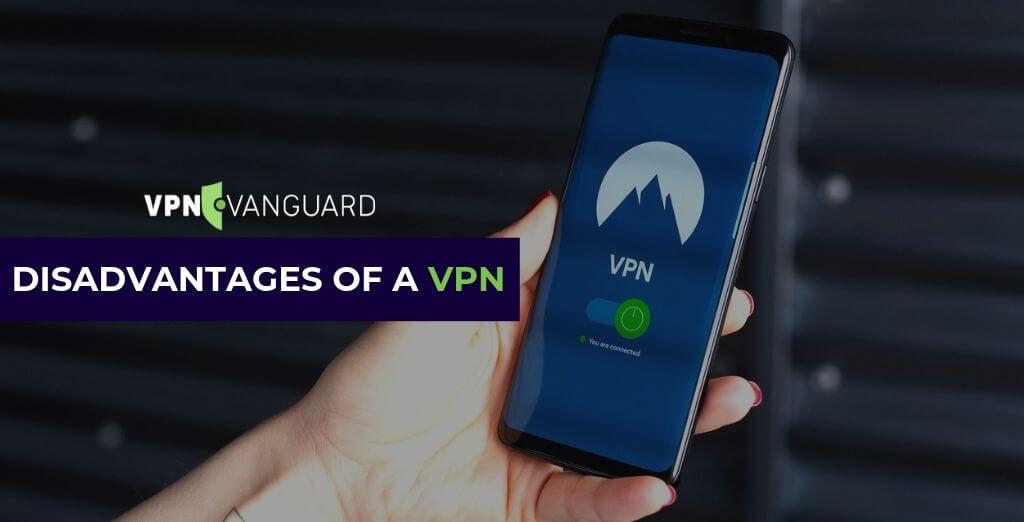 Disadvantages of a VPN