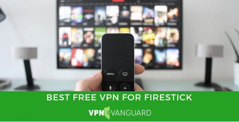 Best Free VPN For Firestick (1)