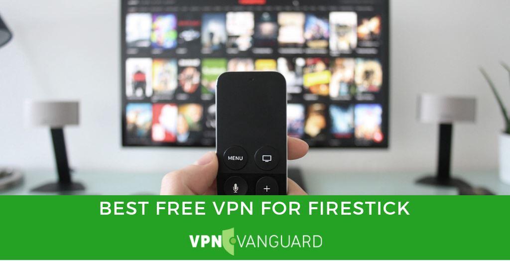 Best Free VPN For Firestick (1)
